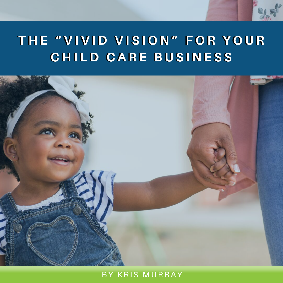 "The ""Vivid Vision"" for your Child Care Business"