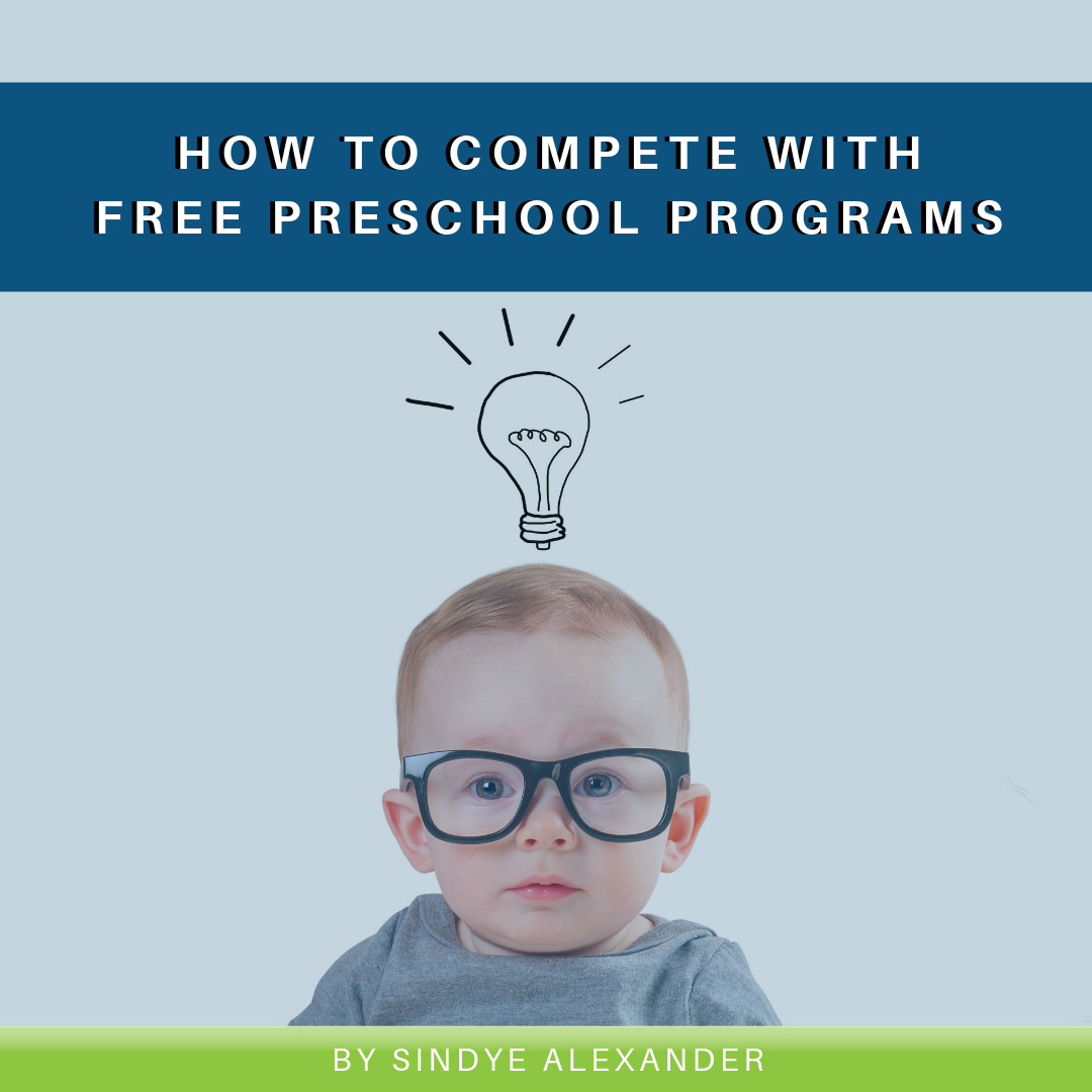 How to Compete with FREE Preschool Programs