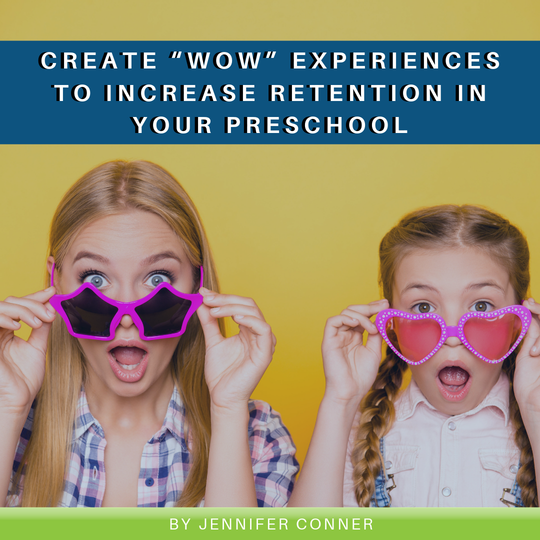 """Create """"Wow"""" Experiences to Increase Retention in your Preschool"""
