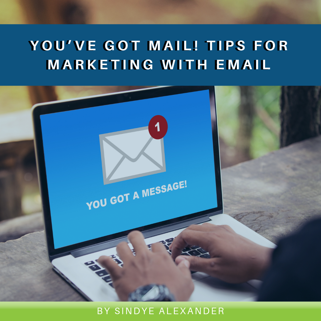 Read more about the article You've Got Mail! Tips for Marketing with Email
