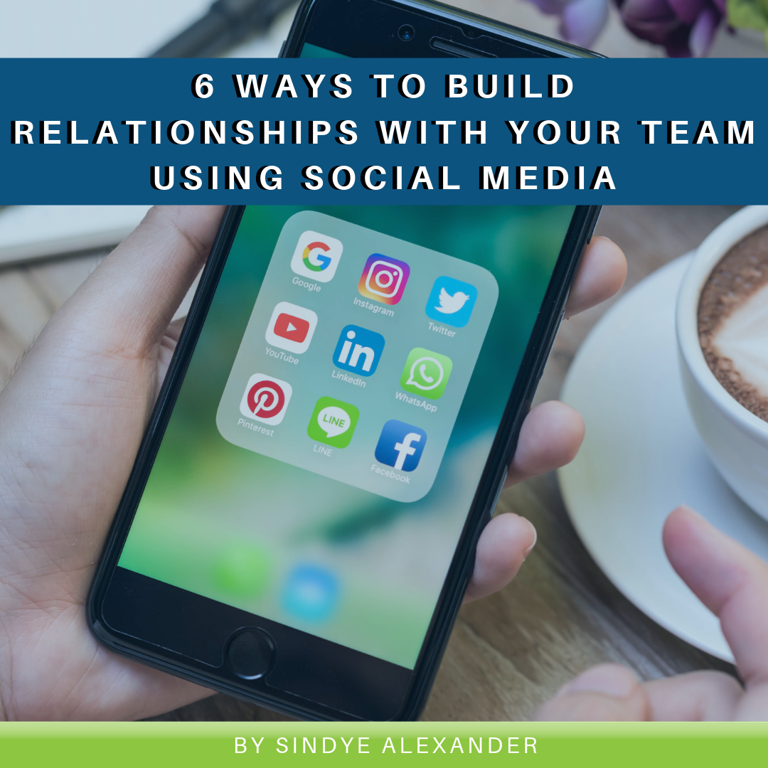 Read more about the article 6 Ways to Build Relationships with Your Team Using Social Media