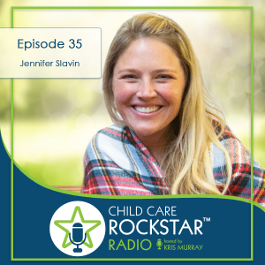 Bringing Positivity and Integrity into Child Care – Jen Slavin