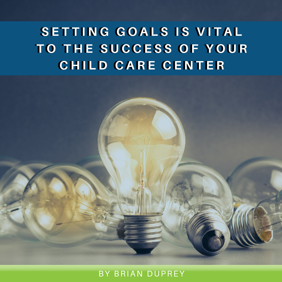 Read more about the article Setting Goals is Vital to the Success of Your Child Care Center