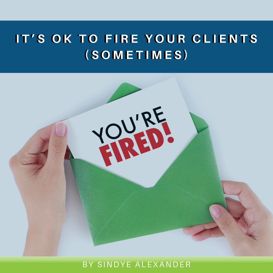 It's OK to Fire Your Clients (Sometimes)
