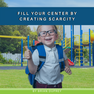 Fill Your Center by Creating Scarcity