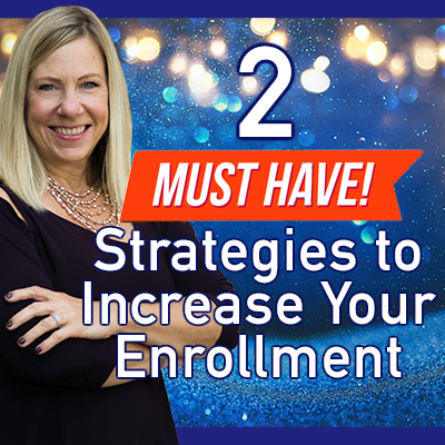 Read more about the article 2 Must Have Strategies to Grow Your Enrollment