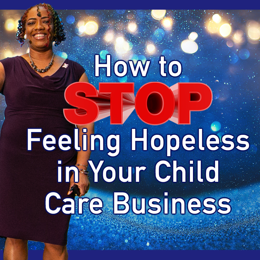 Read more about the article How to Stop Feeling Hopeless in Your Child Care Business