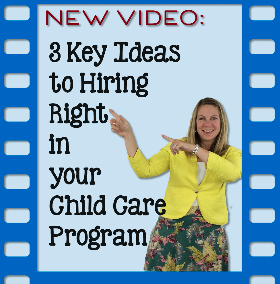 Read more about the article 3 Key Ideas to Hiring Right in your Child Care Program