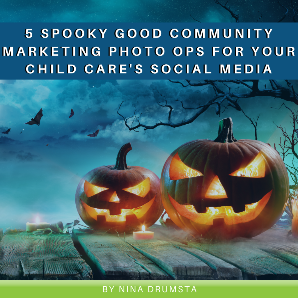 5 Spooky Good Community Marketing Photo Ops for Your Child Care's Social Media