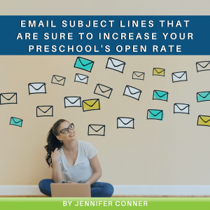 Email Subject Lines That Are Sure to Increase Your Preschool's Open Rate