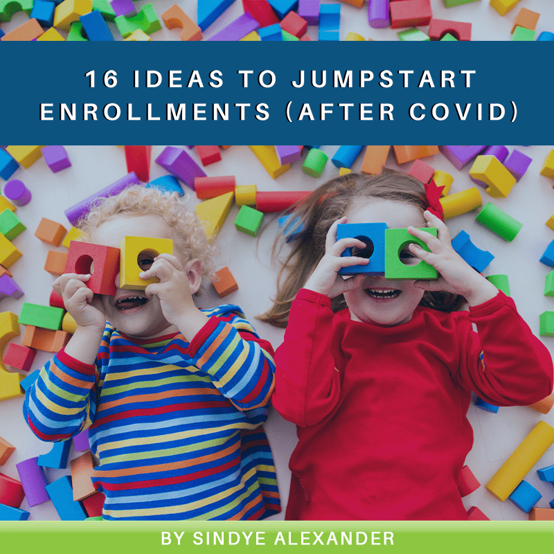 16 Ideas to Jumpstart Enrollments (after COVID)