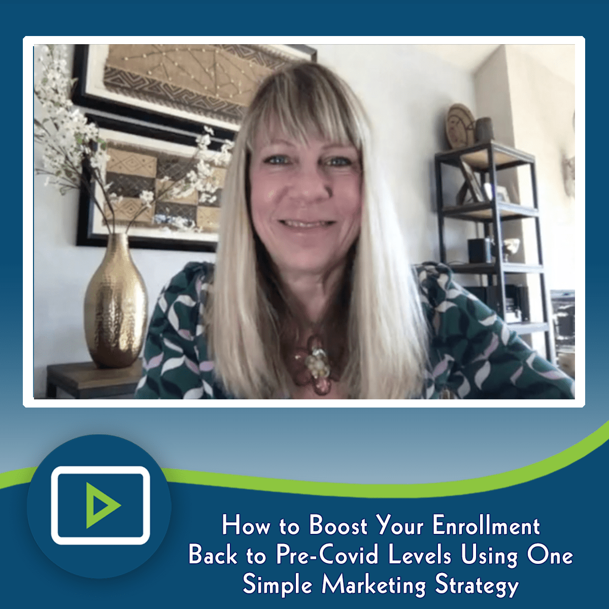 How to Boost Your Enrollment Back to Pre-Covid Levels Using One Simple Marketing Strategy