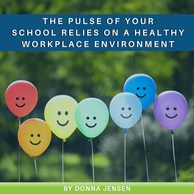 The Pulse of Your School Relies on a Healthy Workplace Environment