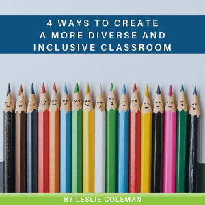 4 Ways to Create a More Diverse and Inclusive Classroom