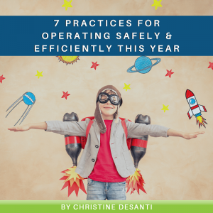7 Practices for Operating Safely & Efficiently This Year