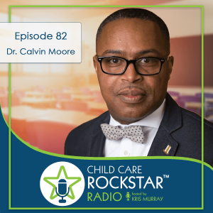 A New Twist on Classic Topics in ECE: Quality, Diversity, Head Start, and More with Dr. Calvin Moore