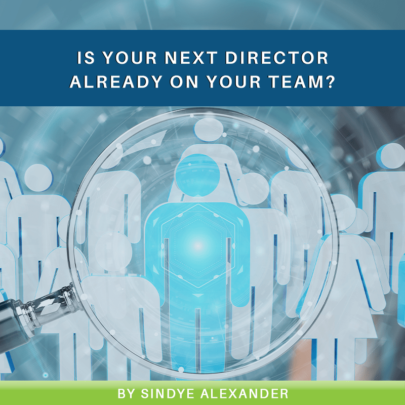Is Your Next Director Already On Your Team?