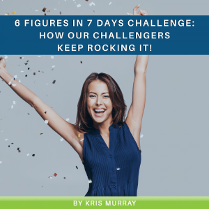 6 Figures in 7 Days Challenge: How Our Challengers Keep Rocking It!