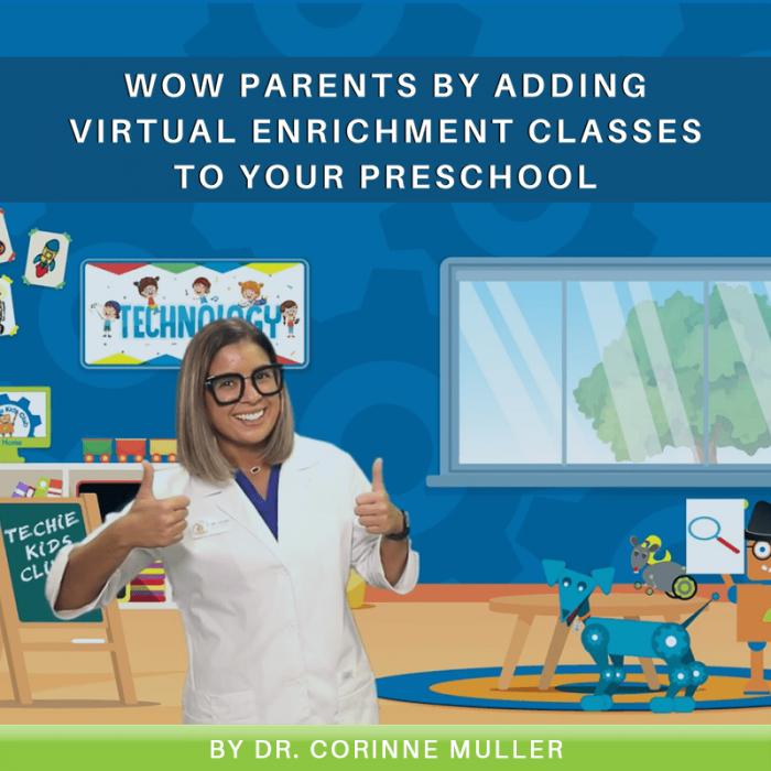 WOW Parents By Adding Virtual Enrichment Classes to Your Preschool
