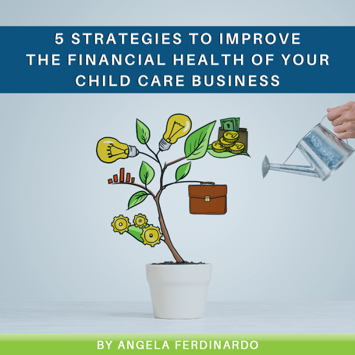 5 Strategies to Improve the Financial Health of Your Child Care Business