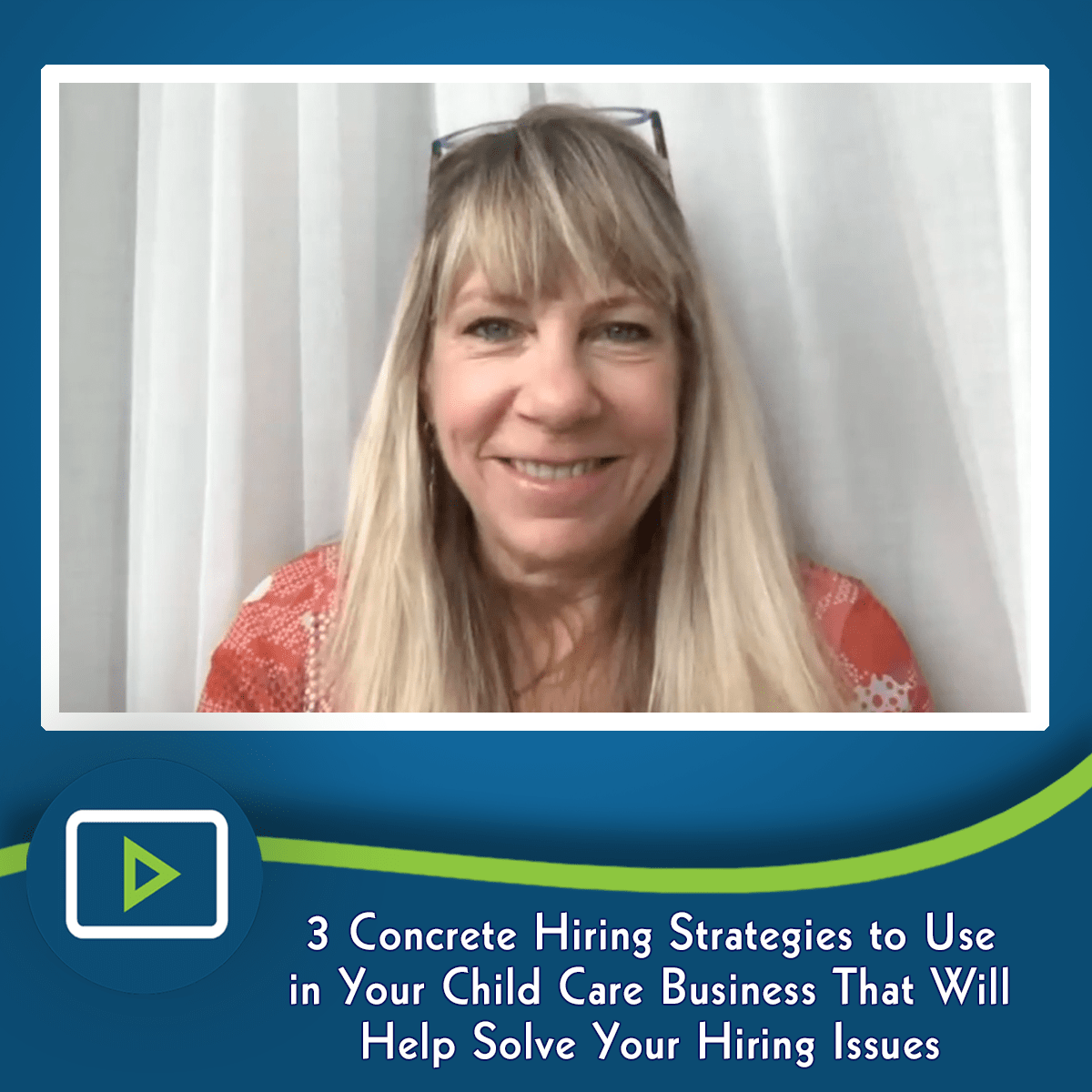 3 Concrete Hiring Strategies to Use in Your Child Care Business That Will Help Solve Your Hiring Issues