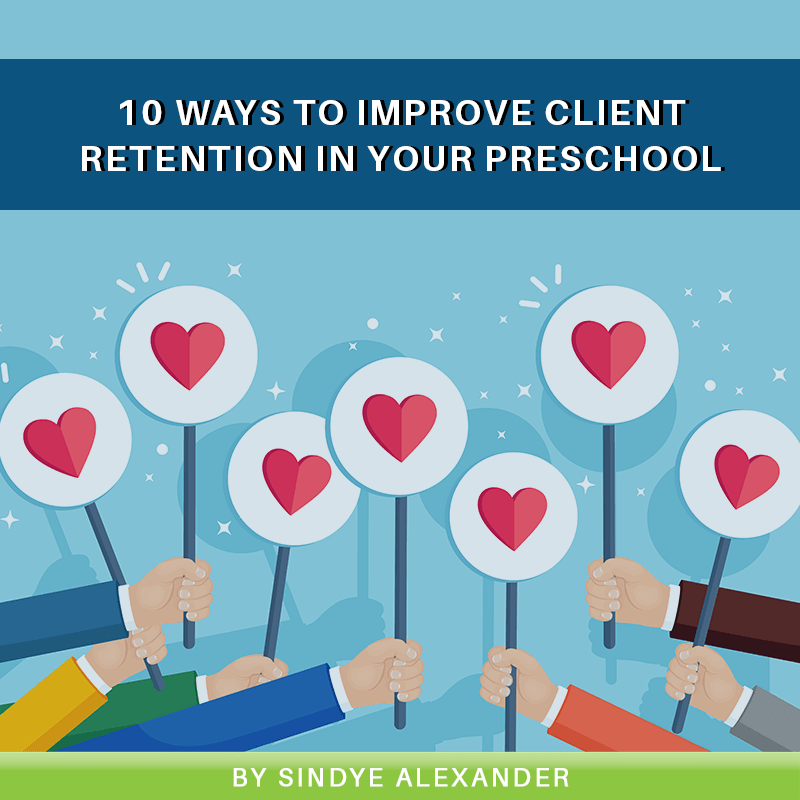 10 Ways to Improve Client Retention in Your Preschool