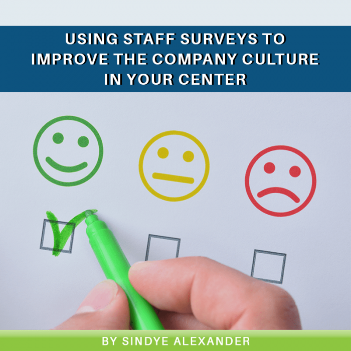 Using Staff Surveys to Improve the Company Culture in Your Center