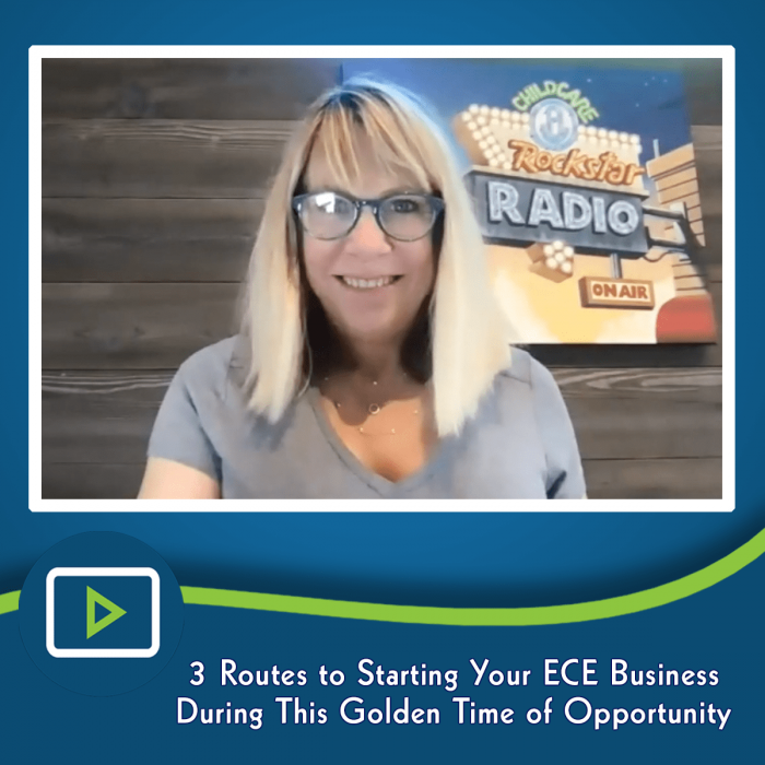 3 Routes to Starting Your ECE Business During This Golden Time of Opportunity