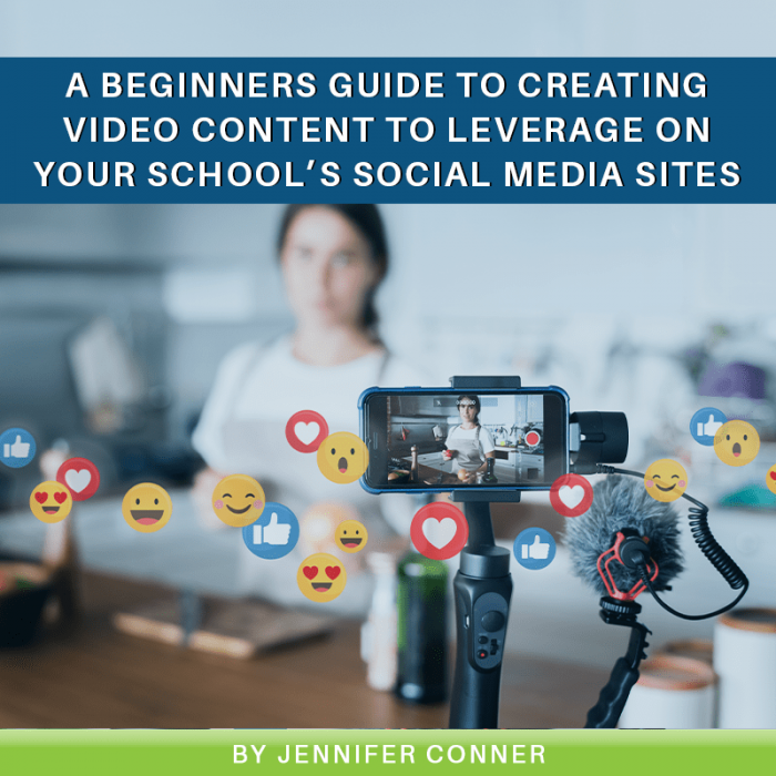 A Beginners Guide to Creating Video Content to Leverage on Your School's Social Media Sites