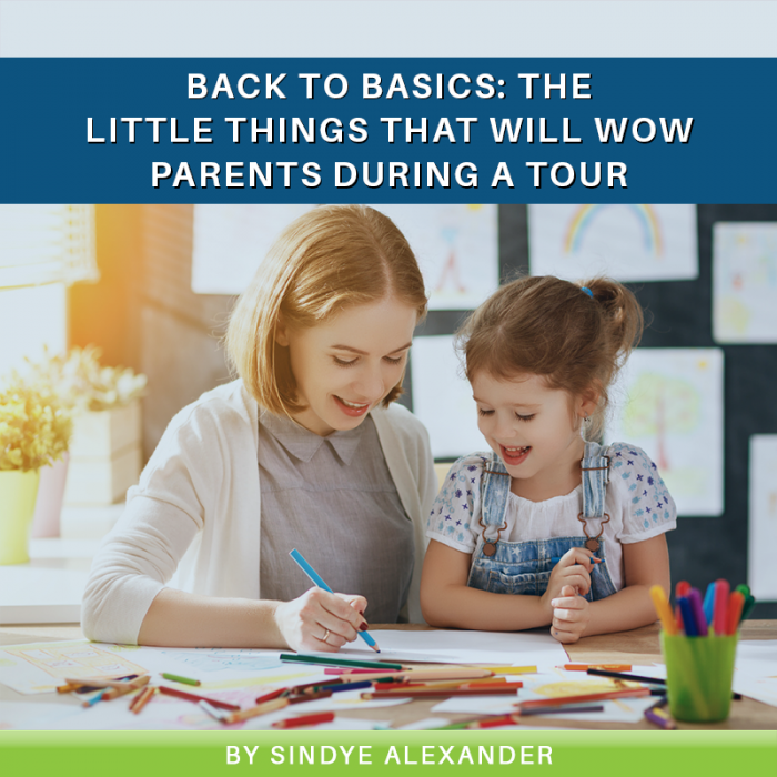 Back to Basics: The Little Things That Will WOW Parents During a Tour