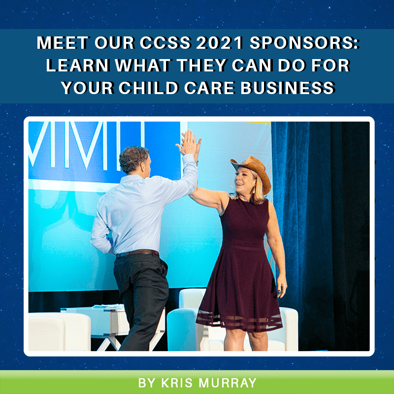 Meet Our CCSS 2021 Sponsors: Learn What They Can Do For Your Child Care Business